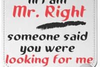 Waiting For Mr Right Can Be Wrong?